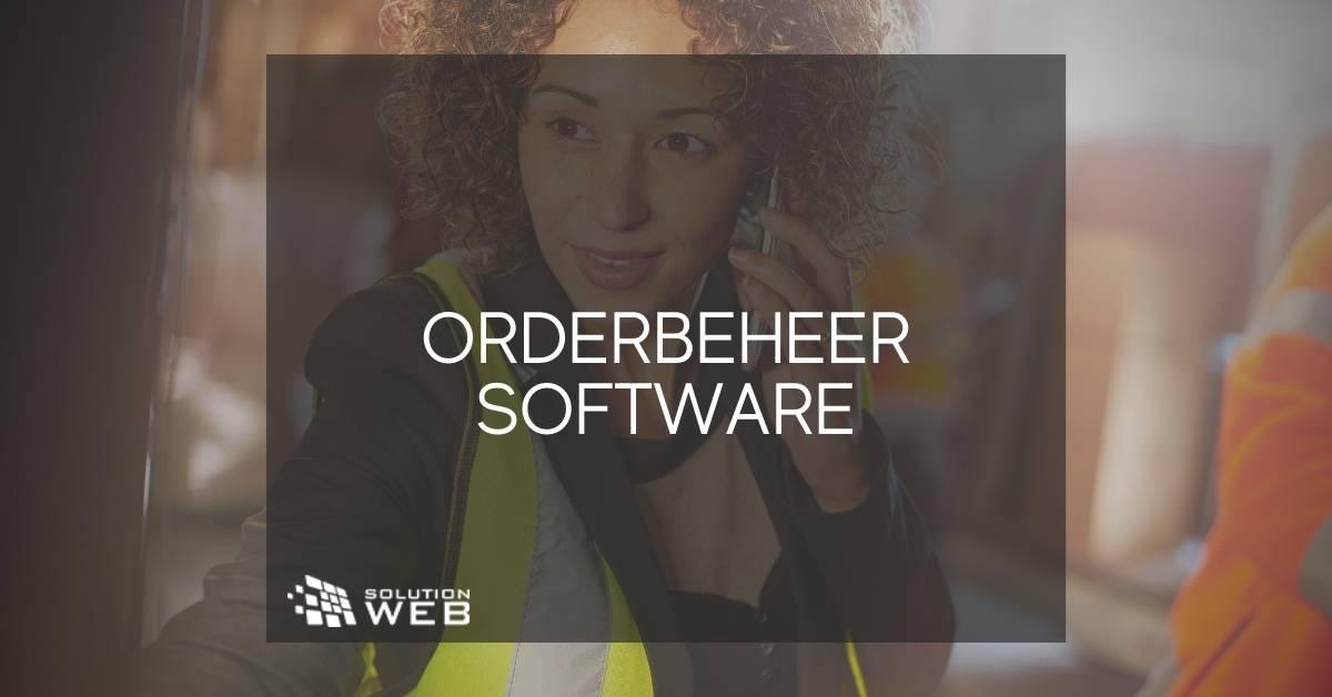 Orderbeheer software van SolutionWeb